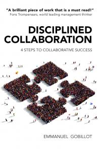 Emmanuel Gobillot - Disciplined Collaboration - four steps to collaborative success