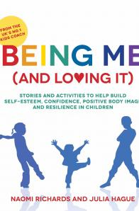 Being Me (And Loving it) - By Naomi Richards and Julia Hague