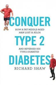 Richard Shaw - Conquer Type 2 Diabetes