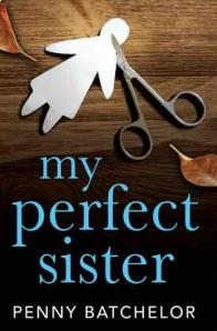 Penny Batchelor - My Perfect Sister