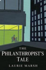 Laurie Marsh - The Philanthropist's Tale