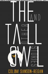 Colum Sanson-Regan - The Tall Owl and other stories